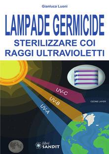Writersfactory.it Lampade germicide. Sterilizzare coi raggi ultravioletti Image