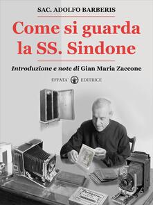 Come si guarda la SS. Sindone - Adolfo Barberis - ebook