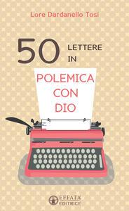 50 lettere in polemica con Dio