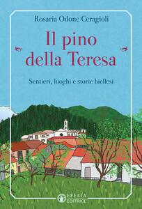 Il pino «della Teresa». Sentieri, luoghi e storie biellesi