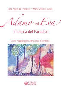 Adamo ed Eva in cerca del Paradiso. Come raggiungerlo attraverso il perdono