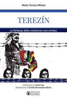 Ascotcamogli.it Terezín. La fortezza della resistenza non armata Image