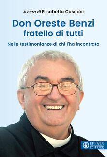 Filippodegasperi.it Don Oreste Benzi fratello di tutti. Nelle testimonianze di chi lo ha incontrato  Image