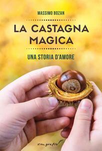 La castagna magica. Una storia d'amore
