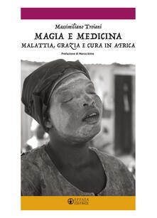 Vitalitart.it Magia e medicina. Malattia, grazia e cura in Africa. Ediz. illustrata Image