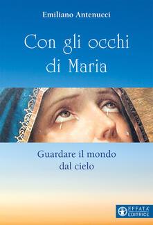 Con gli occhi di Maria. Guardare il mondo dal cielo.pdf