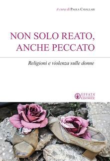 Non solo reato, anche peccato. Religioni e violenza sulle donne.pdf