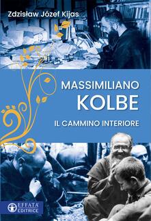 Camfeed.it Massimiliano Kolbe. Il cammino interiore Image