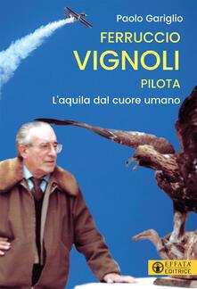 Ferruccio Vignoli pilota. Laquila dal cuore umano.pdf