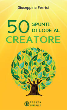 50 spunti di lode al Creatore - Giuseppina Ferrisi - copertina