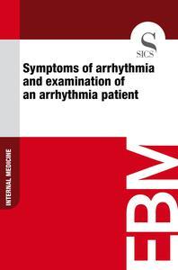 Symptoms of Arrhythmia and Examination of an Arrhythmia Patient