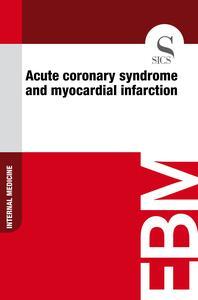 Acute Coronary Syndrome and Myocardial Infarction