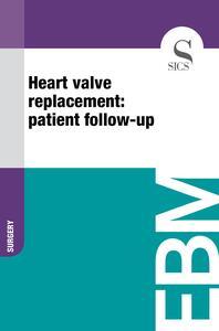 Heart Valve Replacement: Patient Follow-up