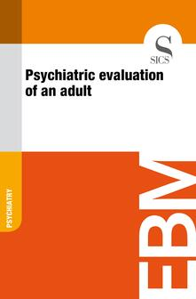 Psychiatric Evaluation of an Adult