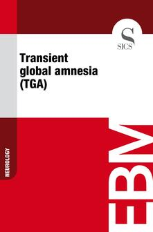 Transient Global Amnesia (TGA)