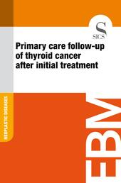 Primary care follow-up of thyroid cancer after initial treatment