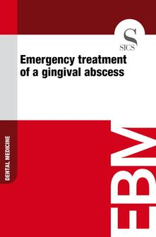 Emergency Treatment of a Gingival Abscess