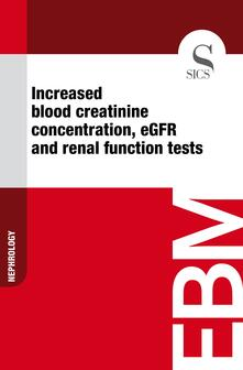 Increased Blood Creatinine Concentration, eGFR and Renal Function Tests