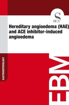 Hereditary Angioedema (HAE) and ACE Inhibitor-induced Angioedema