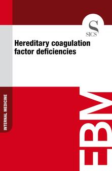 Hereditary Coagulation Factor Deficiencies