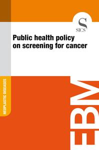 Public Health Policy on Screening for Cancer
