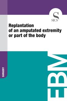 Replantation of an Amputated Extremity or Part of the Body
