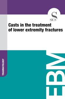 Casts in the Treatment of Lower Extremity fractures