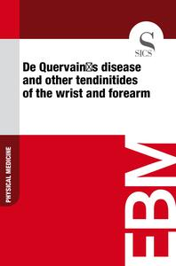 De Quervain's disease and other tendinitides of the wrist and forearm