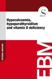 Hypocalcaemia, Hypoparathyroidism and Vitamin D Deficiency