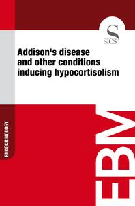 Addison's disease and other conditions inducing hypocortisolism