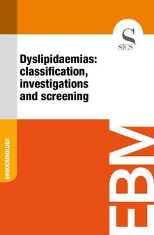 Dyslipidaemias: Classification, Investigations and Screening