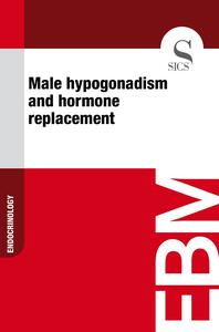 Male Hypogonadism and Hormone Replacement