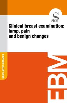 Clinical Breast Examination: Lump, Pain and Benign Changes