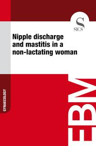 Nipple Discharge and Mastitis in a Non-lactating Woman