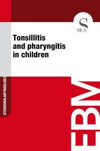 Tonsillitis and Pharyngitis in Children
