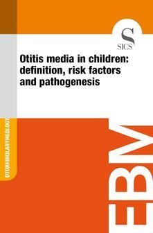 Otitis Media in Children: Definition, Risk Factors and Pathogenesis