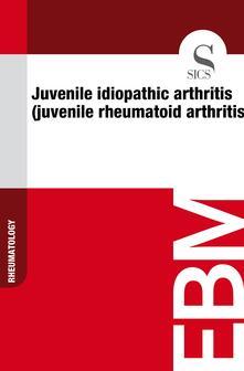 Juvenile Idiopathic Arthritis (Juvenile Rheumatoid Arthritis)