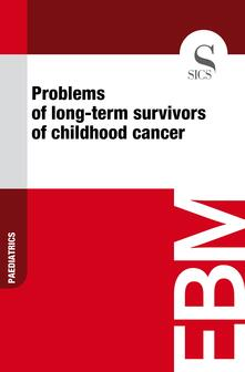 Problems of Long-term Survivors of Childhood Cancer