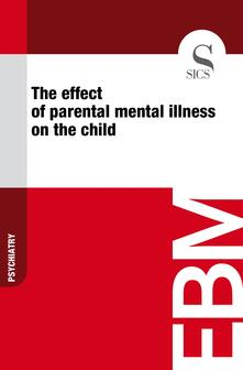Theeffect of parental mental illness on the child