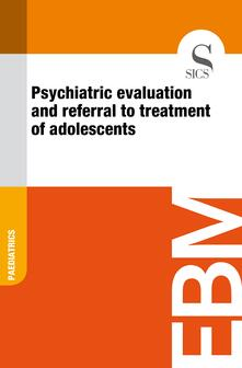 Psychiatric Evaluation and Referral to Treatment of Adolescents