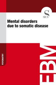 Mental Disorders Due to Somatic Disease