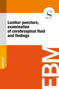 Lumbar Puncture, Examination of Cerebrospinal Fluid and Findings