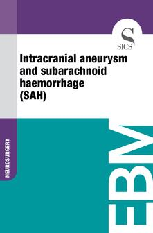 Intracranial Aneurysm and Subarachnoid Haemorrhage (SAH)