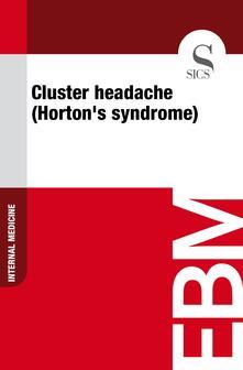 Cluster Headache (Horton's Syndrome)