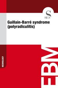 Guillain-Barré Syndrome (Polyradiculitis)