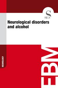 Neurological Disorders and Alcohol