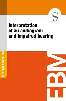 Interpretation of an Audiogram and Impaired Hearing