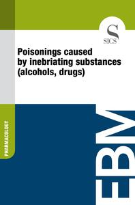 Poisonings Caused by Inebriating Substances (Alcohols, Drugs)