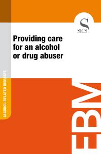 Providing Care for an Alcohol or Drug Abuser