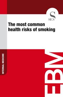 Themost common health risks of smoking